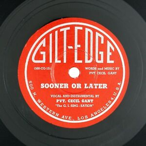 PVT CECIL GANT Sooner Or Later/Lost Baby Blues 10IN 1945  BLUES VG++ LISTEN!!!!!