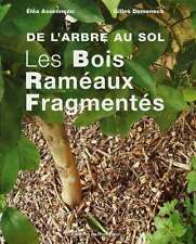 Les Bois Raméaux Fragmentés, Aselineau, Domenech Jardin bio vie des sols