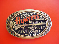 """1980 Vtg """"Old Hunters Never Die.They Just Stay Loaded"""" Solid Brass Belt Buckle"""
