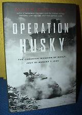 Operation Husky : The Canadian Invasion of Sicily, July 10-August 7, 1943 by...