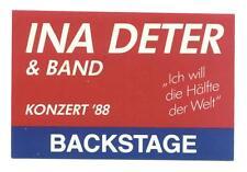 Ina Deter & Band - Ich will die Hälfte der Welt - Konzert-Pass ´88 - siehe Bild