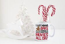 I just wanna bake cookies and watch Christmas movies all day mug.