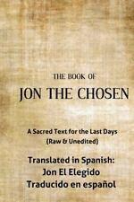 Jon the Chosen Translated in Spanish : Jon el Elegido Traducido en Español by...