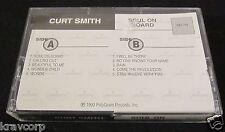 CURT SMITH 'SOUL ON BOARD' 1993 RARE CASSETTE—UNRELEASED IN U.S.
