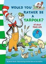 Would you rather be a tadpole? (The Cat in the Hat's Learning Library) by Dr. Seuss (Paperback, 2011)