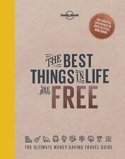 THE BEST THINGS IN LIFE ARE FREE - LONELY PLANET PUBLICATIONS (COR) - NEW HARDCO