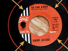 HANK JACOBS~SO FAR AWAY~MONKEY HIPS AND RICE~SUE 795~IN DEMAND NOW ~ SOUL 45