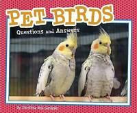 Gardeski, Christina Mia, Pet Birds: Questions and Answers (Pebble Plus: Pet Ques