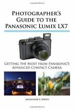 Photographer's Guide to the Panasonic Lumix LX7, White, S. 9781937986100 New,,