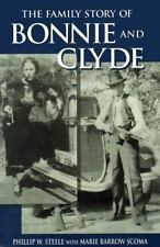 The Family Story of Bonnie and Clyde by Marie Barrow Scoma and Phillip W....