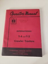 International Harvester T-4 T-5 Crawler Tractor Operator's Manual original 1959
