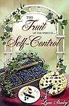 The Fruit of the Spirit Is...Self-Control: A Small Group Bible Study (Fruit of