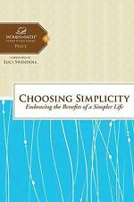 Choosing Simplicity : Embracing the Benefits of a Simpler Life