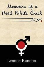 Memoirs of a Dead White Chick by Lennox Randon (2015, Paperback)