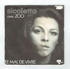NICOLETTA Vinyle 45T LE MAL DE VIVRE Dir Musical ZOO - LA SOLITUDE N'EXISTE PAS