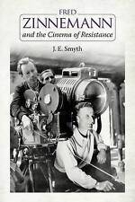 NEW Fred Zinnemann and the Cinema of Resistance by J. E. Smyth
