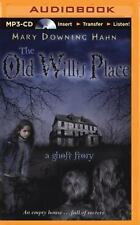 The Old Willis Place : A Ghost Story by Mary Downing Hahn (2015, MP3 CD,...