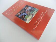 NOODLE PILLOWS: A JOURNEY THROUGH VIETNAMESE FOOD AND CULTURE - Peta Mathias