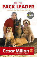 Be the Pack Leader: Use Cesar's Way to Transform Your Dog ... and Your Life by Cesar Millan (Paperback, 2008)