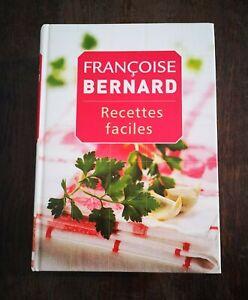 Livre De Recettes Faciles Par Francoise BERNARD Très Bon État