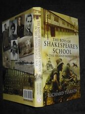 NEW; The Boys of Shakespeare's School in the Second World War by Richard Pearson
