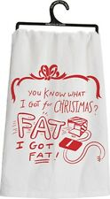 """You Know What I Got For Christmas? Fat"" Christmas Tea Towel 28""~Hand/Kitchen"