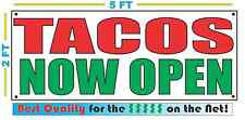 Tacos Now Open Banner Sign New 2x5