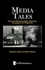 Media Tales:Stories of Minnesota Radio, Television, Newspapers, and Magazines