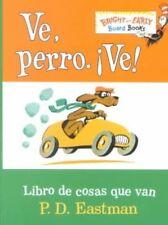 B007SKF2CG Ve, Perro. Ve! Go, Dog. Go! (Bright & Early Board Books)