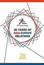20 YEARS OF ASIA-EUROPE RELATIONS - KEK, PEGGY - NEW PAPERBACK BOOK