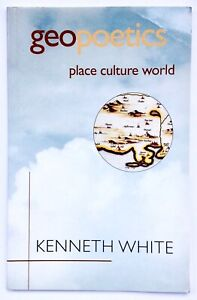 Geopoetics - Place, Culture, World by Kenneth White **U.K 1st/1st**
