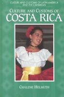 Culture and Customs of Costa Rica by Chalene Helmuth (Hardback, 2000)