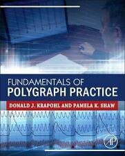 Fundamentals of Polygraph Practice: By Krapohl, Donald Shaw, Pamela
