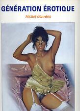 PortFolio Michel Gourdon - Génération Erotique 1 - 400 ex. Numéroté & Signé