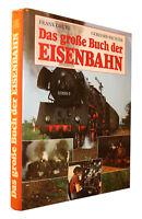 Das große Buch der Eisenbahn von Frank Grube und Gehard Richter-Dampflokomotiven