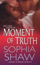 Moment of Truth Shaw, Sophia Mass Market Paperback