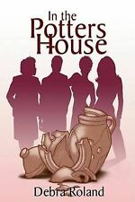 NEW In the Potter's House by Debra Roland