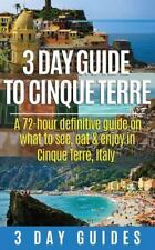 3 Day Guide to Cinque Terre: a 72-Hour Definitive Guide on What to See, Eat...