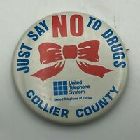 Vintage Just Say No to Drugs Collier County FL United Telephone Pin Pinback  P9