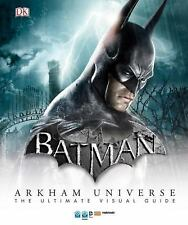 Batman: Arkham Universe: the Ultimate Visual Guide : Hardcover - Brand New