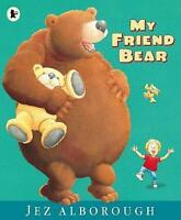 My Friend Bear by Jez Alborough (Paperback, 2016)