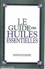 Le guide des huiles essentielles par Jo Serrentino (Paperback, 1995)