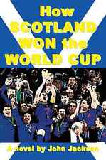 Aberdeen feature in HOW SCOTLAND WON THE WORLD CUP football novel by J Jackson