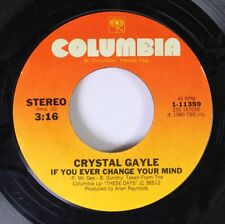 Country 45 Crystal Gayle - If You Ever Change Your Mind / I Just Cant Leave Your