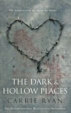 The Dark and Hollow Places,Carrie Ryan