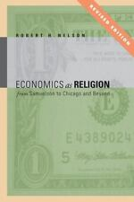 Economics As Religion : From Samuelson to Chicago and Beyond by Robert H....