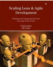 Scaling Lean & Agile Development: Thinking and Organizational Tools for