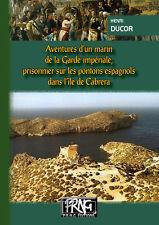 Aventures d'un Marin de la Garde impériale prisonnier sur les pontons espagnols