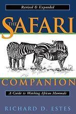 The Safari Companion: A Guide to Watching African Mammals, Richard D. Estes
