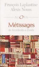 METISSAGES de A à Z Agora Laplantine Nouss LIVRE ethnologie philosophie